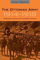 The Ottoman Army 1914 - 1918