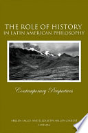 Role of History in Latin American Philosophy, The