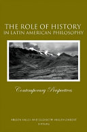 Role of History in Latin American Philosophy  The
