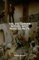 The Victorian Novel and Masculinity Pdf/ePub eBook