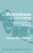 Psychodrama in the 21st Century