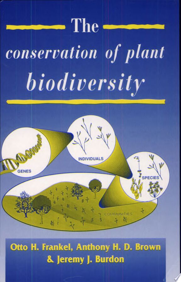 The Conservation of Plant Biodivers