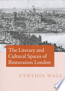 The Literary and Cultural Spaces of Restoration London Book