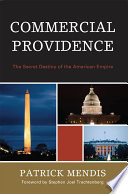 Commercial Providence  : The Secret Destiny of the American Empire