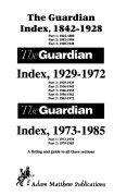 The Guardian Index 1842 1928 The Guardian Index 1929 1972 The Guardian Index 1973 1985 Book PDF