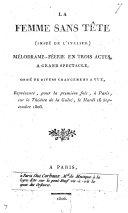La Femme sans Tête (imité de l'Italien), mélodrame-féerie en trois actes [and in prose by César Ribié, and Destival de Braban?].
