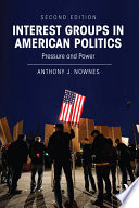 Interest Groups in American Politics  : Pressure and Power