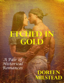 Etched In Gold: A Pair of Historical Romances