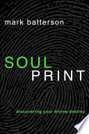 Soulprint  : Discovering Your Divine Destiny