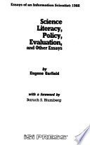 Essays of an Information Scientist: Science, literacy, policy, evaluation, and other essays