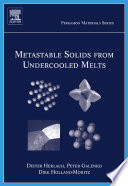 Metastable Solids From Undercooled Melts Book PDF