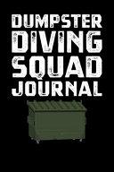 Dumpster Diving Squad Journal