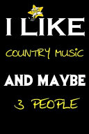 I Like Country Music and Maybe 3 People