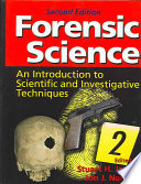 """Forensic Science: An Introduction to Scientific and Investigative Techniques, Second Edition"" by Stuart H. James, Jon J. Nordby, Suzanne Bell, Jon J. Nordby, Ph.D."