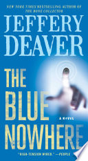 """The Blue Nowhere: A Novel"" by Jeffery Deaver"