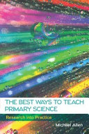 EBOOK  The Best Ways to Teach Primary Science  Research into Practice