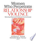 Women Who Perpetrate Relationship Violence