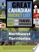 The Great Canadian Bucket List     Northwest Territories