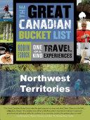 The Great Canadian Bucket List — Northwest Territories Book