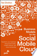 Business Models for the Social Mobile Cloud Book