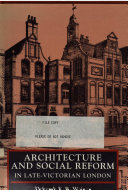 Architecture and Social Reform in Late-Victorian London