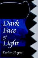 Dark Face of Light: A Novel