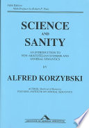 """Science and Sanity: An Introduction to Non-Aristotelian Systems and General Semantics"" by Alfred Korzybski, Institute of General Semantics, Robert P. Pula, Russell Meyers"