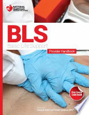 Basic Life Support (BLS) Course and Provider Handbook