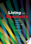 """""""Living with Dyspraxia: A Guide for Adults with Developmental Dyspraxia Revised Edition"""" by Victoria Biggs, Mary Colley, Amanda Kirby"""