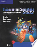 Discovering Computers 2003  : Concepts for a Digital World : Web and Xp Enhanced Brief