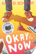 """""""Okay for Now"""" by Gary D. Schmidt"""
