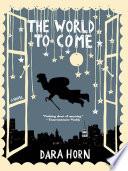 The World to Come  A Novel