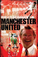 Manchester United Greatest Games