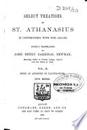 Select Treatises of St. Athanasius,... in Controversy with the Arians