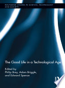 The Good Life In A Technological Age Book