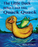The Little Duck Who Lost His Quack Quack