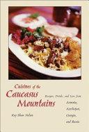 Cuisines of the Caucasus Mountains