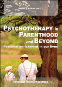 Psychotherapy in Parenthood and Beyond. Personal Enrichment in Our Lives