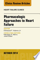 Pharmacologic Approaches to Heart Failure, An Issue of Heart Failure Clinics,