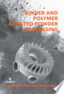 Binder and Polymer Assisted Powder Processing
