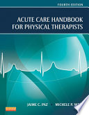 """""""Acute Care Handbook for Physical Therapists E-Book"""" by Jaime C. Paz, Michele P. West"""