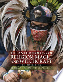 The Anthropology of Religion, Magic, and Witchcraft -- Pearson eText
