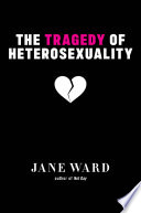 The Tragedy of Heterosexuality