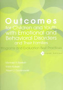 Outcomes for Children and Youth with Emotional and Behavioral Disorders and Their Families