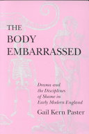 The Body Embarrassed: Drama and the Disciplines of Shame in ...