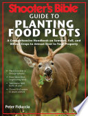 Shooter s Bible Guide to Planting Food Plots