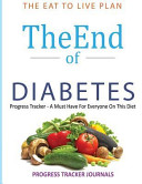 The End of Diabetes the Eat to Live Plan Progress Tracker