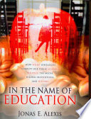 """""""In the Name of Education"""" by Jonas E. Alexis"""