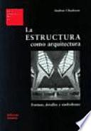 La estructura como arquitectura
