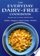 The Everyday Dairy Free Cookbook Book